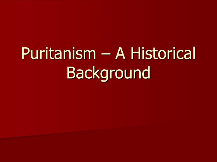 puritanism a historical background n.