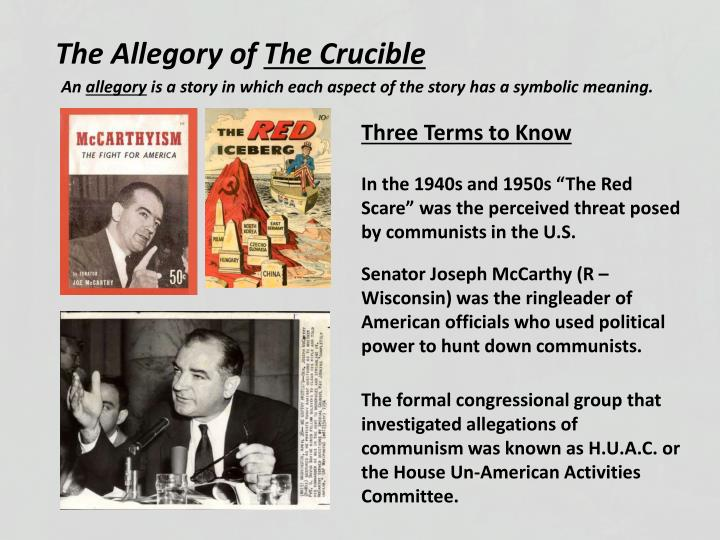 allegory crucible essay The crucible generates an allegory for arthur miller's struggles with mccarthyism because of his similar experience relating to john proctor's battle against the salem witch trials, and the relation between the actions of the court in both situations.