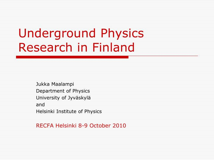 underground physics research in finland n.