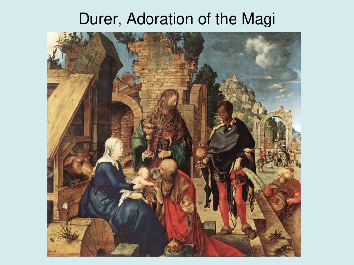 Durer, Adoration of the Magi