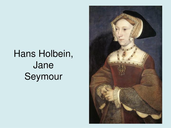 Hans Holbein, Jane Seymour