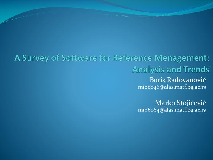 a survey of software for reference menagement analysis and trends n.