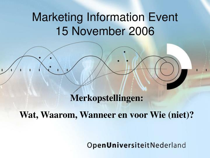 marketing information event 15 november 2006 n.