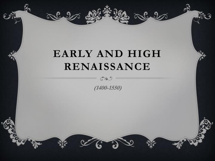 early and high renaissance n.