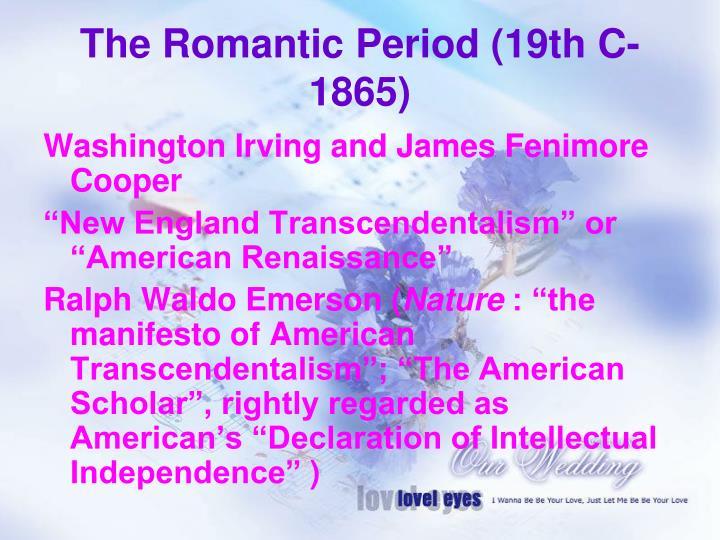The Romantic Period (19th C-1865)