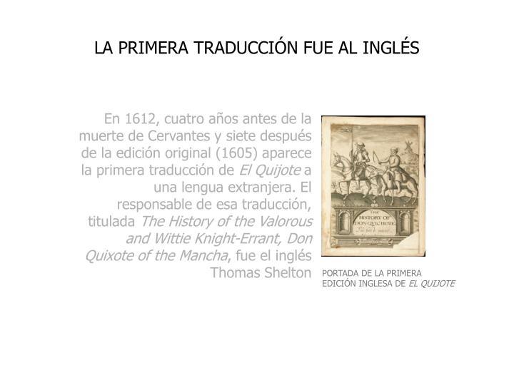 LA PRIMERA TRADUCCIÓN FUE AL INGLÉS