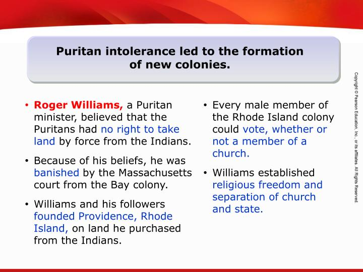 Puritan intolerance led to the formation