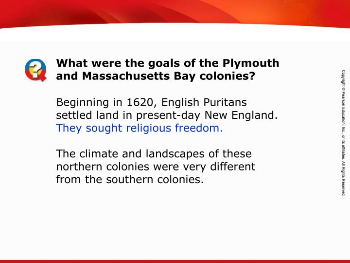 What were the goals of the Plymouth and Massachusetts Bay colonies?