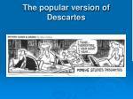 the popular version of descartes