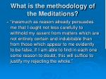 what is the methodology of the meditations