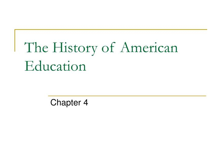 ppt the history of american education powerpoint presentation id