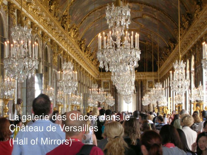 La galerie des Glaces dans le Château de Versailles