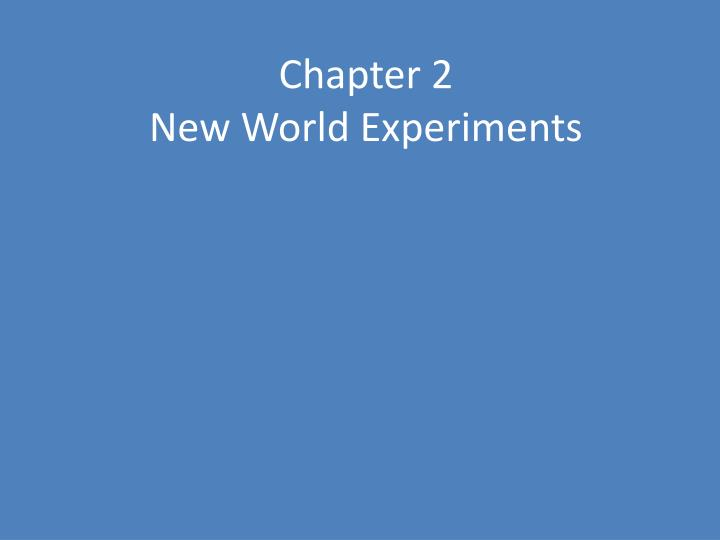 chapter 2 new world experiments n.