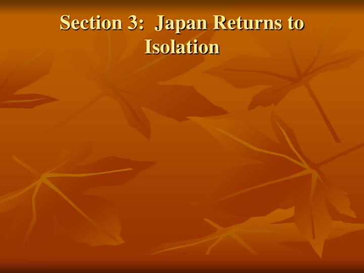 Section 3:  Japan Returns to Isolation