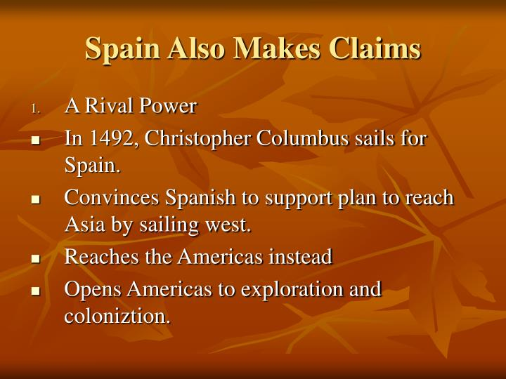 Spain Also Makes Claims
