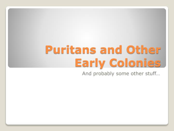 puritans and other early colonies n.