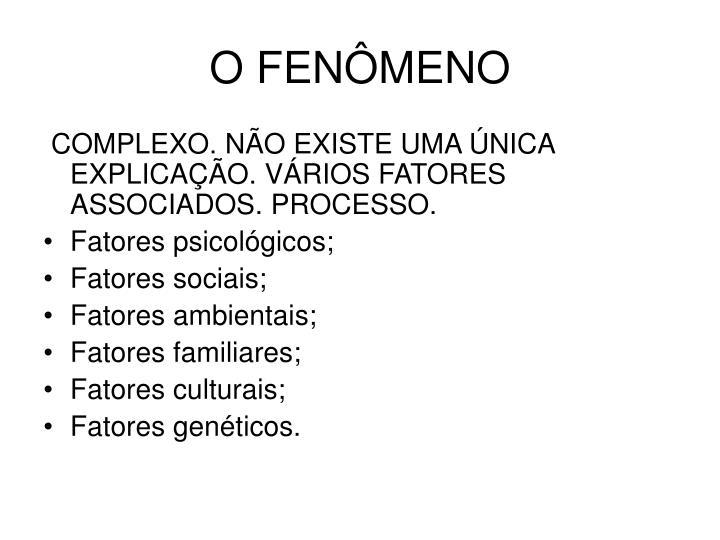 O FENÔMENO