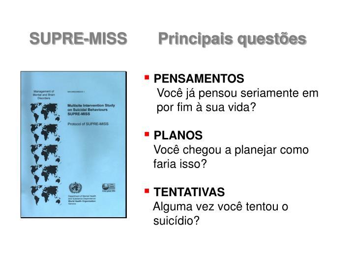 SUPRE-MISS       Principais questões