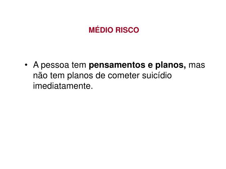 MÉDIO RISCO