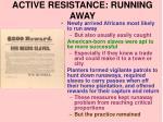 active resistance running away