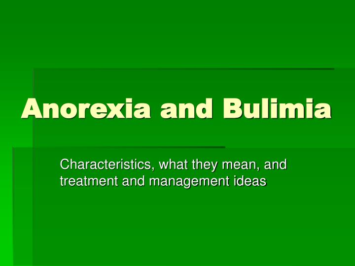 anorexia and bulimia n.