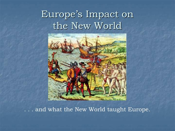 europe s impact on the new world n.