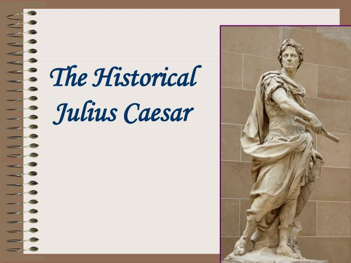 a discussion on the historical sources about julius caesar