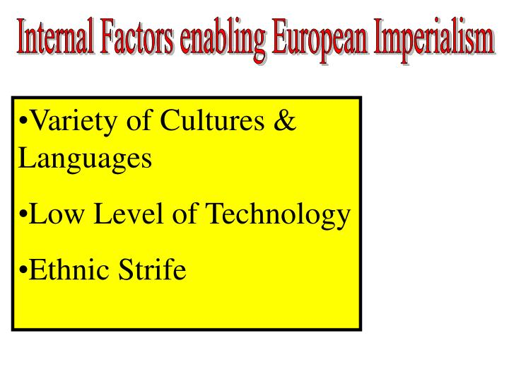 Internal Factors enabling European Imperialism