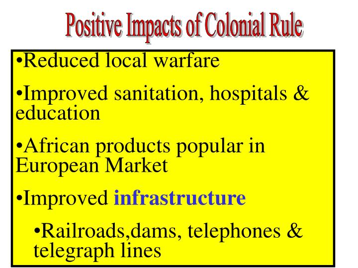 Positive Impacts of Colonial Rule