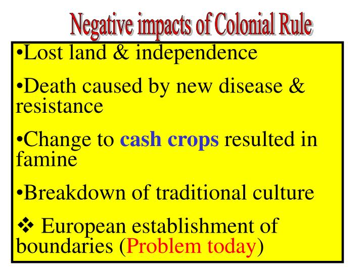 Negative impacts of Colonial Rule