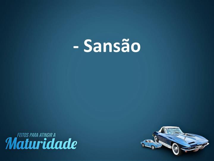 - Sansão