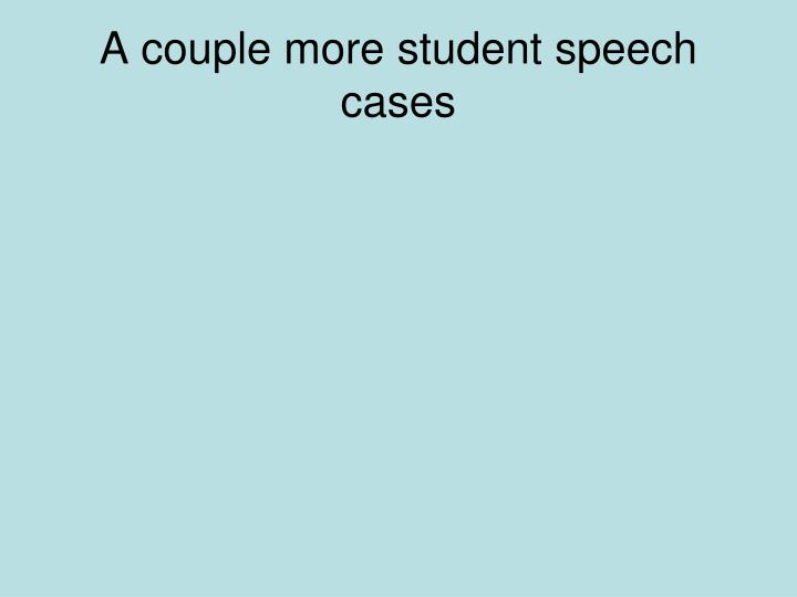 A couple more student speech cases