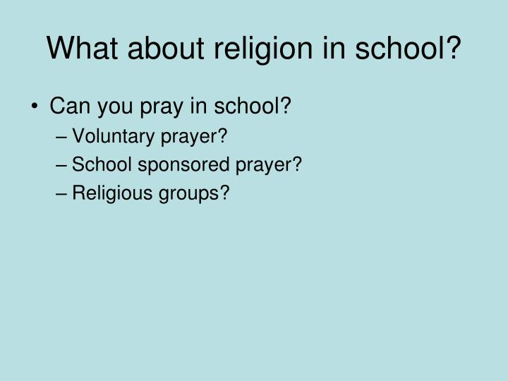 What about religion in school?
