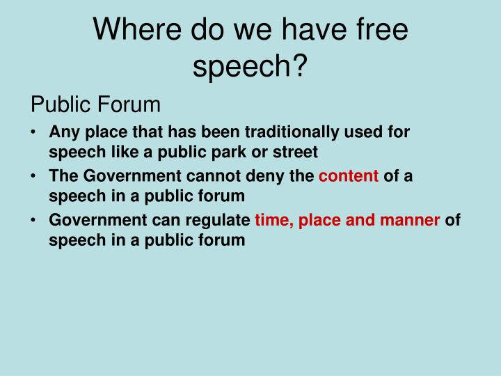Where do we have free speech?