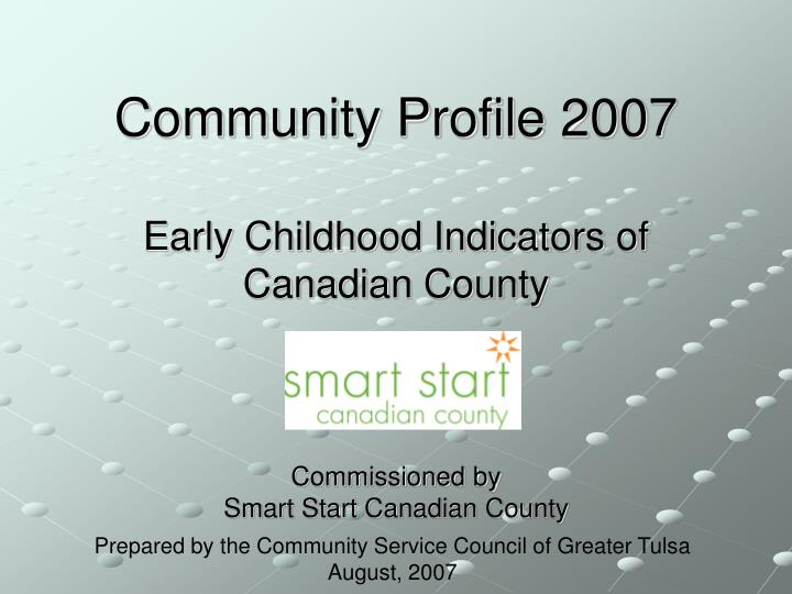 community profile 2007 early childhood indicators of canadian county n.