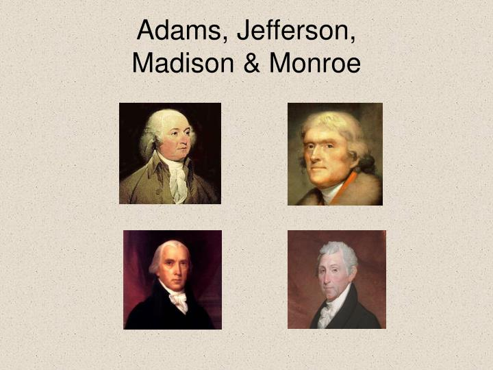 Image result for adams jefferson madison monroe