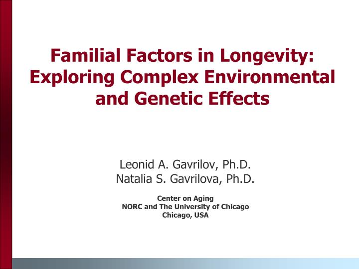 familial factors in longevity exploring complex environmental and genetic effects n.