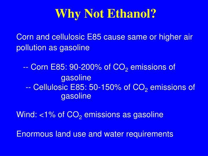 Why Not Ethanol?