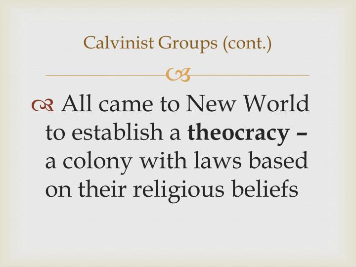 Calvinist Groups (cont.)