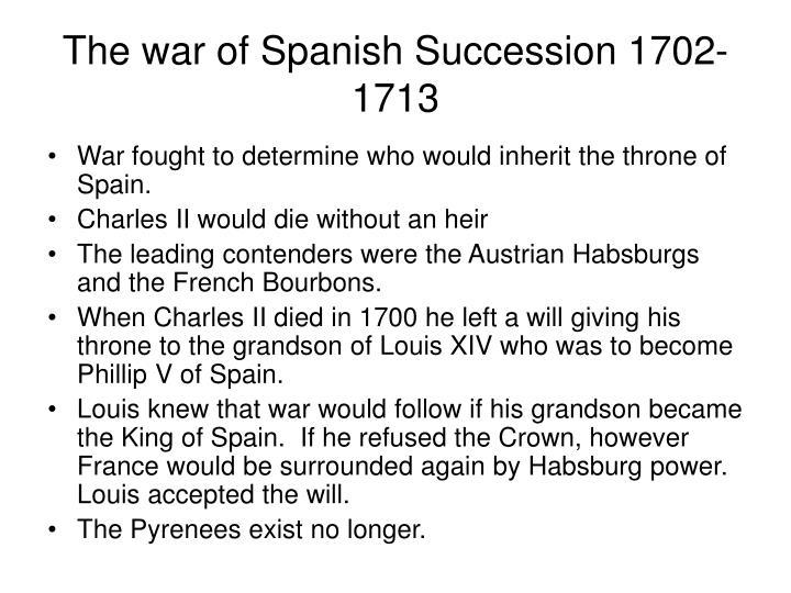 The war of Spanish Succession 1702-1713