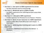 basic end user opt in use cases