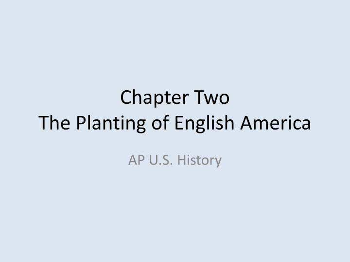 chapter two the planting of english america n.