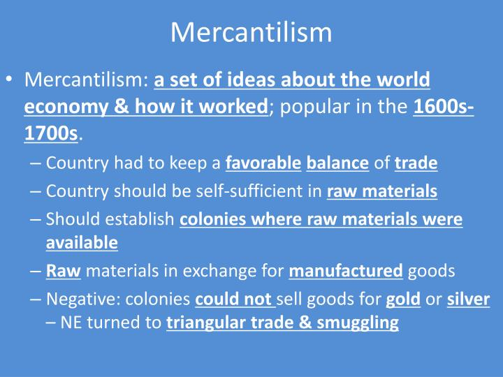 mercantilism in colonial life essay Colonial fair is done we were all very impressed with the projects this week we will be exploring colonial life before learning about causes and reasons for the american revolution it's important to put ourselves in the shoes.