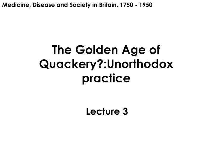 the golden age of quackery unorthodox practice n.