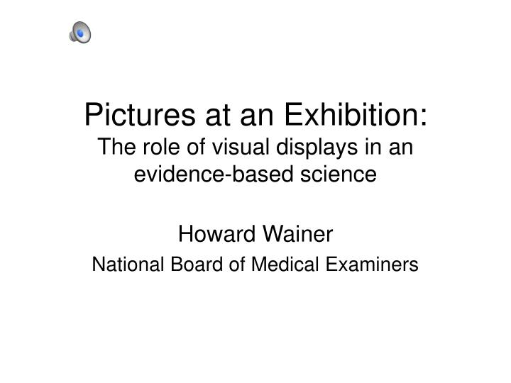 pictures at an exhibition the role of visual displays in an evidence based science n.