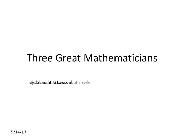 three great mathematicians n.