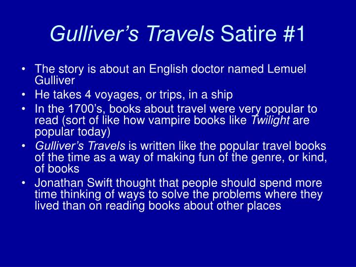 the satirical book of gullivers travels Gulliver's travels - kindle edition by  gulliver's eyes are opened by the houyhnhnms,  i found many small hints that indicate the satirical tone of the book.