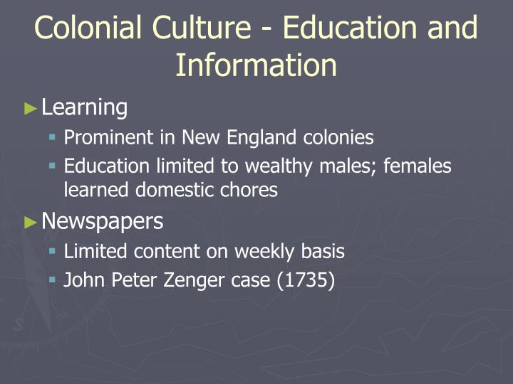 Colonial Culture - Education and Information