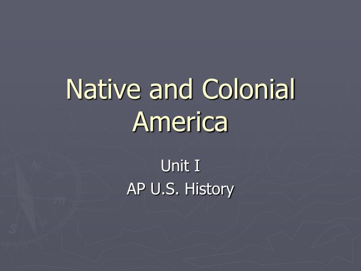 Native and colonial america