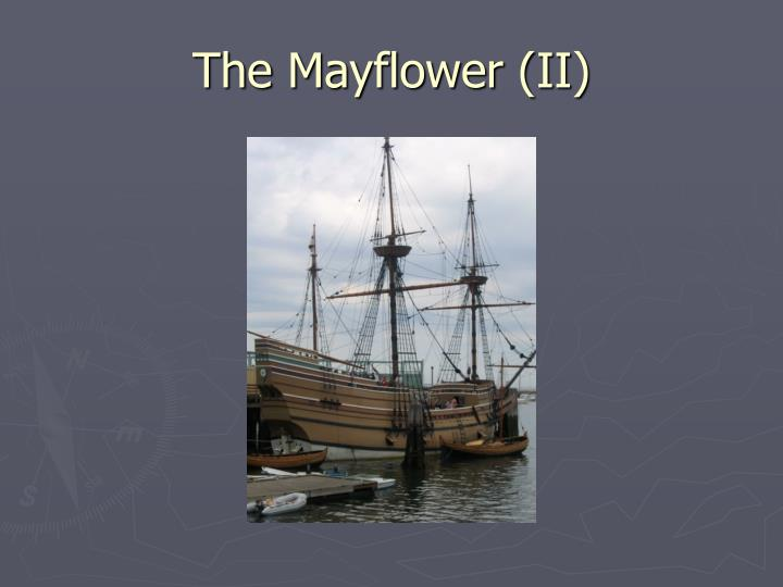 The Mayflower (II)